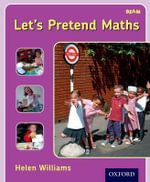 Let's Pretend Maths : Maths and Role Play - Helen Williams