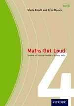 Maths Out Loud Year 4 : Speaking and Listening Activities for Primary Maths - Sheila Ebbutt