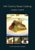 Irish Country House Cooking : The Blue Book Recipe Collection - Georgina Campbell