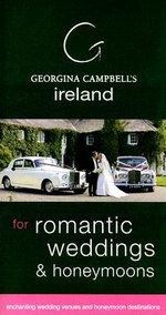 Georgina Campbell's Ireland for Romantic Weddings and Honeymoons : For Romantic Weddings & Honeymoons - Georgina Campbell