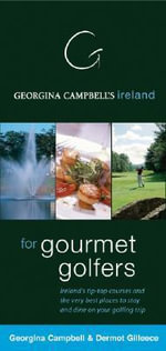 Georgina Campbell's Ireland for Gourmet Golfers : 000308823 - Georgina Campbell