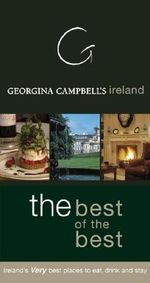 Georgina Campbell's Ireland : Ireland's Very Best Places to Eat, Drink and Stay - Georgina Campbell
