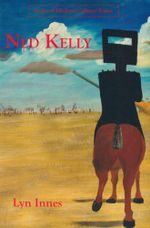 Ned Kelly  : Icon of Modern Culture  - Lyn Innes