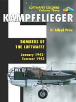Kampfflieger: 1942-1943 v. 3 : Bombers of the Luftwaffe - J. Richard Smith