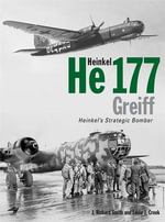 Heinkel He177 Greiff : Heinkel's Strategic Bomber - J. Richard Smith