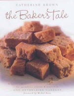 The Baker's Tale : The Specialities of James Burgess from One Devonshire Gardens - Catherine Brown