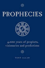 Prophecies : Predictions, Dreams, Visions - Tony Allan