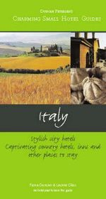 Charming Small Hotels : Italy 19th Edition : Charming Small Hotel Guides Series - Fiona Duncan