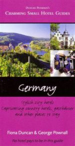 Charming Small Hotel Guide : Germany 6th Edition : Charming Small Hotel Guides Series - George Pownall