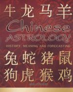 Chinese Astrology : History, Meaning And Forecasting - Maria Costantino