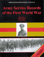 Army Service Records of the First World War : Public Record Office Readers' Guide - Simon Fowler