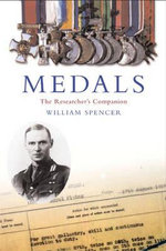 Medals : The Researcher's Companion - William Spencer