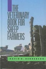 The Veterinary Book for Sheep Farmers - David C. Henderson