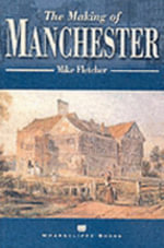 The Making of Manchester - Mike Fletcher