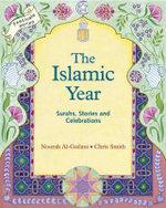 The Islamic Year : Surahs, Stories and Celebrations - Noorah Al-Gailani