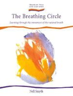 The Breathing Circle : Learning Through the Movement of the Natural Breath - Nell Smyth