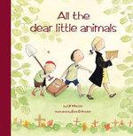 All the Dear Little Animals : Hawthorn Children's Classics - Ulf Nilsson