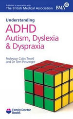Understanding ADHD Autism, Dyslexia and Dyspraxia - Colin Terrell