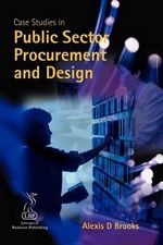 Case Studies in Public Sector Procurement and Design - Alexis D. Brooks