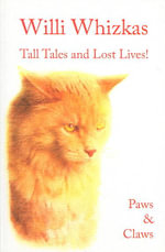 Willi Whizkas, Tall Tales and Lost Lives : Saving the South China Tiger - Claws