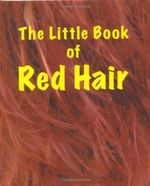 The Little Book of Red Hair - Martin Ellis