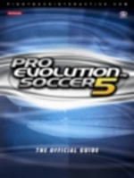 Pro Evolution Soccer 5: v. 5 : The Official Guide - James Price