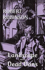 Landscape with Dead Dons :  Cognitive, Behavioral, and Emotional Disorders Fo... - Robert Robinson