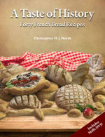 A Taste of History : Forty French Bread Recipes - Christopher H. J. North