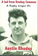 A Lad from Donkey Common : A Rugby League Life - Austin Rhodes