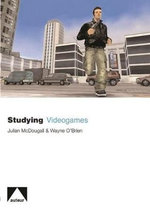 Studying Videogames - Julian McDougall
