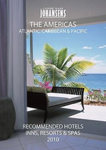 Conde Nast Johansens Recommended Hotels, Inns and Resorts : The Americas, Atlantic, Caribbean, Pacific 2010 - Andrew Warren