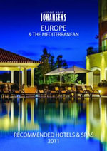 Conde Nast Johansens Recommended Hotels and Spas Europe & the Mediterranean 2011 : Europe & the Mediterranean - Andrew Warren