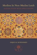 Muslims in Non-Muslim Lands : A Legal Study with Applications - Amjad M. Mohammed