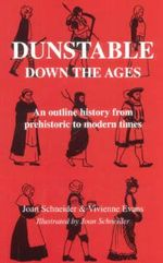 Dunstable Down the Ages - Joan Schneider