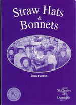 Straw Hats and Bonnets : Old Trades of Dunstable - Joan Curran