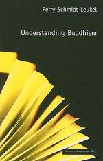 Understanding Buddhism : Understanding Faith - Perry Schmidt-Leukel