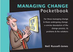 The Managing Change Pocketbook : POCKETBOOKS - Neil Russell-Jones