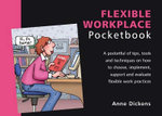 The Flexible Workplace Pocketbook : POCKETBOOKS - Anne Dickens