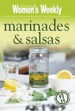 Marinades and Salsas - Australian Women's Weekly