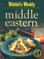 Middle Eastern - The Australian Women's Weekly