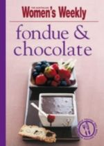Fondue and Chocolate - The Australian Women's Weekly