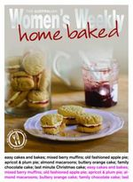 Home Baked - The Australian Women's Weekly