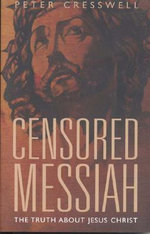 Censored Messiah : A Short Introduction - Peter Cresswell