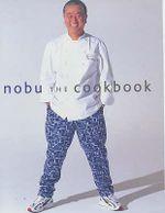 Nobu : The Cookbook - Nobu Matsuhisa