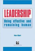 Leadership : Being Effective and Remaining Human - Peter Gilbert