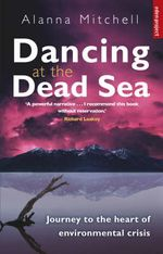 Dancing at the Dead Sea - Alanna Mitchell