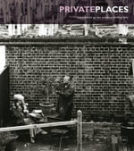 Private Places : International Garden and Plant Photography - Henrietta van den Bergh