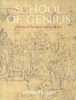 School of Genius : A History of the Royal Academy of Arts - James Fenton