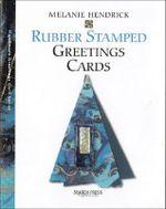 Rubber Stamped Greetings Cards - Melanie Hendrick