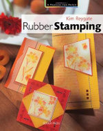 Rubber Stamping : A Passion For Paper - Kim Reygate